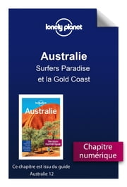 Australie - Surfers Paradise et la Gold Coast ebook by LONELY PLANET