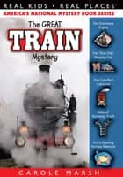 The Great Train Mystery ebook by Carole Marsh