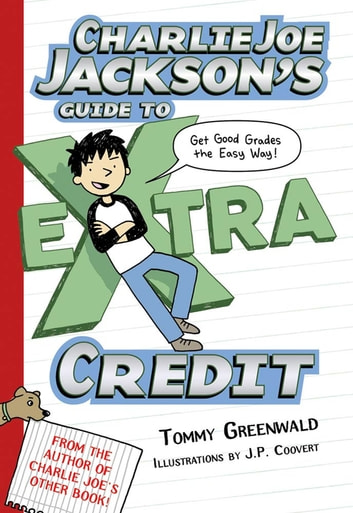 Charlie Joe Jackson's Guide to Extra Credit ebook by Tommy Greenwald