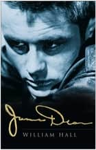 James Dean ebook by William Hall