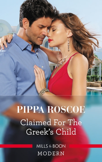 Claimed for the Greek's Child ebook by Pippa Roscoe