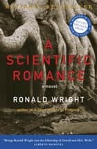 A Scientific Romance ebook by Ronald Wright