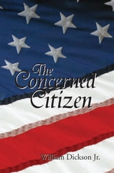 The Concerned Citizen ebook by William Dickson Jr.