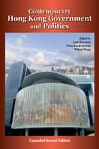 Contemporary Hong Kong Government and Politics ebook by Wai-man Lam,Percy Luen-tim Lui,Wilson Wong