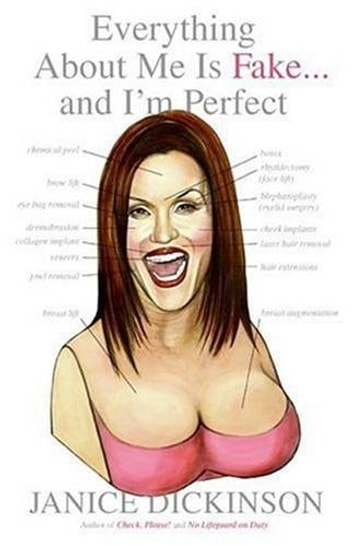 Everything About Me Is Fake . . . And I'm Perfect ebook by Janice Dickinson