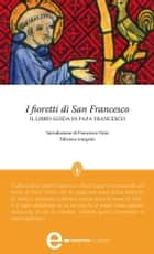 I fioretti di San Francesco ebook by AA.VV.