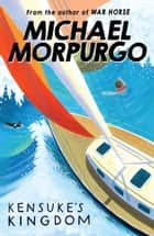 Kensuke's Kingdom ebook by Michael Morpurgo