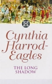The Long Shadow - The Morland Dynasty, Book 6 ebook by Cynthia Harrod-Eagles