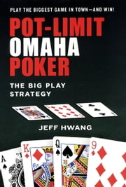 Pot-Limit Omaha Poker ebook by Jeff Hwang