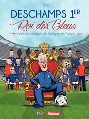 Deschamps 1er - Roi des Bleus ebook by Faro,Faro