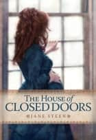 The House of Closed Doors ebook by