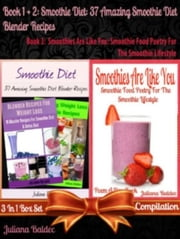 Smoothie Diet: 37 Amazing Smoothie Diet Blender Recipes (Best Smoothie Diet Recipes) + Smoothies Are Like You - B00E8W91HY ebook by Baldec Juliana
