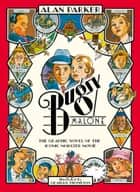 Bugsy Malone - Graphic Novel ebook by Alan Parker