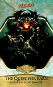 Scars of Mirrodin: The Quest for Karn