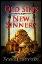 Old Sins, New Sinners ebook by Gene Parola
