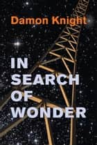In Search of Wonder ebook by Damon Knight