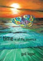 Time Is of the Essence ebook by Gail Logan