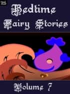 Bedtime Fairy Stories Volume 7 ebook by Ray Kay