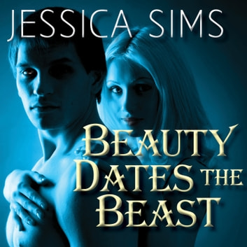 Beauty Dates the Beast livre audio by Jessica Sims