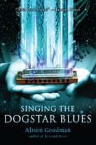 Singing the Dogstar Blues ebook by Alison Goodman