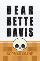 Dear Bette Davis ebook by Norman Crane
