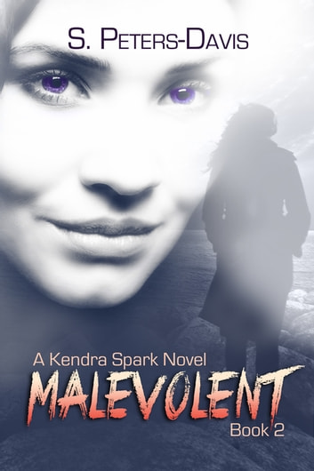 Malevolent - A Kendra Spark Novel ebook by S. Peters Davis