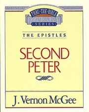 2 Peter - The Epistles (2 Peter) ebook by J. Vernon McGee