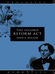 The Second Reform Act ebook by John K. Walton