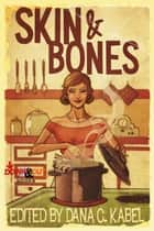 Skin & Bones ebook by