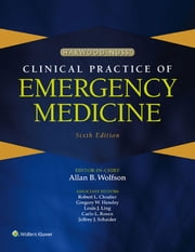 Harwood-Nuss' Clinical Practice of Emergency Medicine ebook by Allan B. Wolfson,Robert L. Cloutier,Gregory W. Hendey,Louis J. Ling,Jeffrey J. Schaider,Carlo L. Rosen