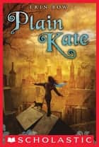 Plain Kate ebook by Erin Bow