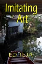 Imitating Art ebook by Ed Teja
