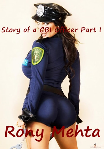Story of a CBI Officer Part I ebook by Rony Mehta
