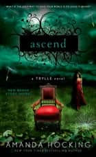 Ascend - A Trylle Novel eBook by Amanda Hocking