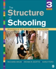 The Structure of Schooling - Readings in the Sociology of Education ebook by Richard Arum,Irenee R. Beattie,Dr. Karly S. Ford
