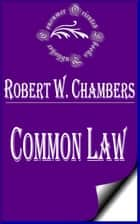 Common Law ebook by Robert W. Chambers