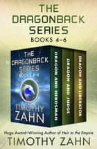The Dragonback Series Books 4–6 - Dragon and Herdsman, Dragon and Judge, Dragon and Liberator ebook by Timothy Zahn