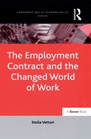The Employment Contract and the Changed World of Work eBook by Stella Vettori