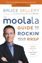 The Moolala Guide to Rockin' Your RRSP ebook by Bruce Sellery