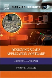 Designing SCADA Application Software - A Practical Approach ebook by Stuart G McCrady