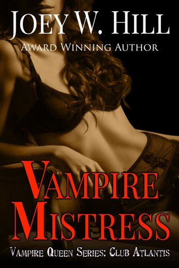 Vampire Mistress - Vampire Queen Series: Club Atlantis ebook by Joey W. Hill