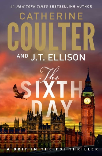 The Sixth Day ebook by Catherine Coulter,J.T. Ellison