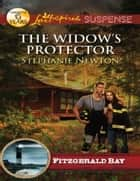 The Widow's Protector (Mills & Boon Love Inspired Suspense) (Fitzgerald Bay, Book 4) ebook by Stephanie Newton