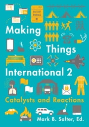 Making Things International 2 - Catalysts and Reactions ebook by Mark B. Salter