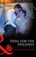 Hers for the Holidays (Mills & Boon Blaze) (The Berringers, Book 2) ebook by Samantha Hunter