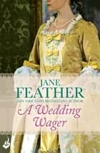 A Wedding Wager: Blackwater Brides Book 2 ebook by Jane Feather