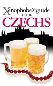 Xenophobe's Guide to the Czechs ebook by Petr Berka,Ales Palan,Petr St'astny