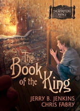 The Book of the King ebook by Jerry B. Jenkins,Chris Fabry