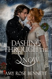 Dashing Through the Snow ebook by Amy Rose Bennett