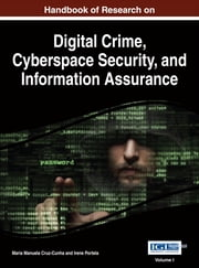 Handbook of Research on Digital Crime, Cyberspace Security, and Information Assurance ebook by